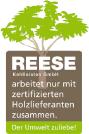 REESE arbeitet nur mit zertifizierten Holzlieferanten zusammen. Der Umwelt zuliebe <3